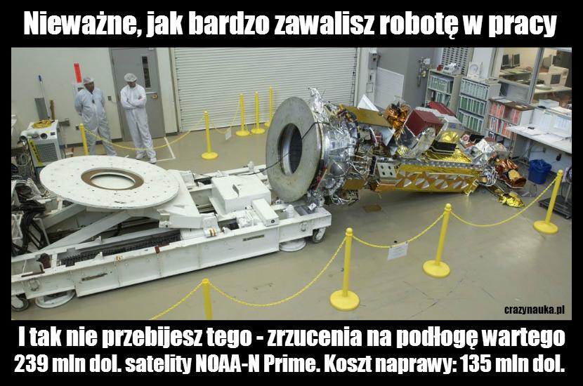 Wart 239 mln dol. satelita NOAA-N Prime spadł na podłogę w trakcie prac konstrukcyjnych. Koszt naprawy wyniósł 135 mln dol.