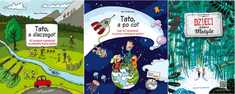 """""""Tato, a dlaczego?"""", """"Tato, a po co?"""", """"Dzieci doktora Motyla"""" – książki Wojciecha Mikołuszko"""