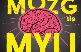 """""""Mózg się myli"""" – książka, która naukowo usprawiedliwi twoje słabości"""