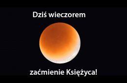 Jak oglądać dzisiejsze zaćmienie Księżyca?