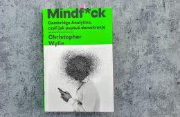 """""""Mindf*ck"""" powinien być lekturą obowiązkową. Bez niej jesteśmy bezbronni."""