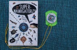 """""""Supernawigatorzy"""" czyli książka o tym, czego ludzie nie mogą poczuć"""