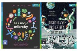 """Świetne popularnonaukowe książki dla dzieci - """"Ja i moje mikroby"""" oraz """"Kosmiczne urodziny! Lecimy na Księżyc"""""""